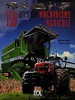 150 ans de machinisme agricole de Bernard Crochet