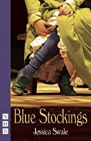Blue Stockings by Jessica Swale(2014-04-01)