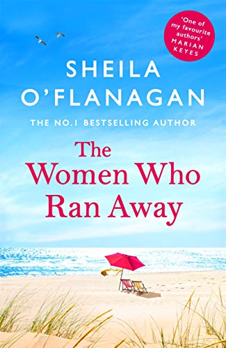 The Women Who Ran Away: Two friends. A stolen car. A suitcase full of secrets . . . (English Edition)