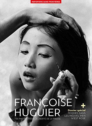 100 fotos de Françoise Huguier por la libertad de prensa (Pour la...