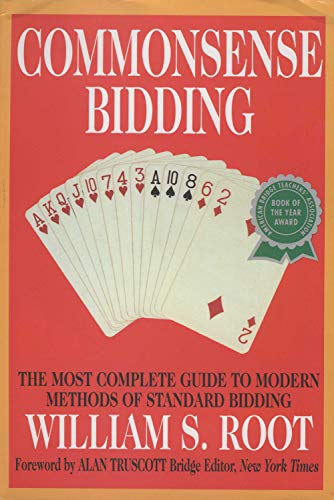 Commonsense Bidding: The Most Complete Guide to Modern Methods of Standard Bidding (English Edition)