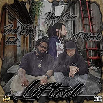 Lifted (feat. Yung Chino & P-Thizzle)