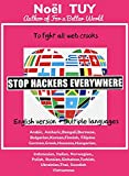 STOP HACKERS EVERYWHERE : To fight all web crooks (English Edition)