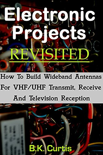 Electronic Projects Revisited: Building Wideband VHF/UHF Antennas