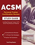 ACSM Personal Trainer Certification Review Study Guide: Certified Personal Trainer (CPT) Exam Prep Resource Manual