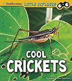 Cool Crickets (Smithsonian Little Explorer: Little Entomologist)