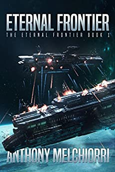 Eternal Frontier (The Eternal Frontier Book 1) by [Anthony J Melchiorri]