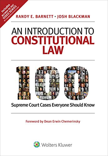 Compare Textbook Prices for An Introduction to Constitutional Law: 100 Supreme Court Cases Everyone Should Know  ISBN 9781543813906 by Randy E. Barnett,Josh Blackman
