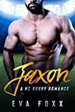 Jaxon: A Second Chance Sports Romance (A NZ Rugby Romance Book 1) (English Edition)