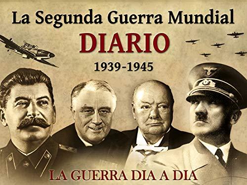 La Segunda Guerra Mundial Diario