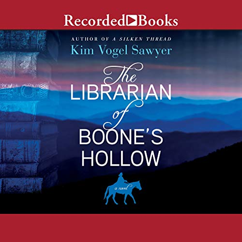The Librarian of Boone's Hollow Audiobook By Kim Vogel Sawyer cover art