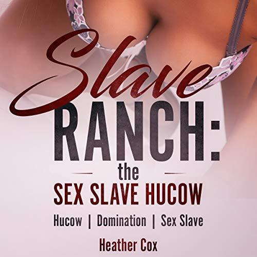 Slave Ranch: The Sex Slave Hucow audiobook cover art