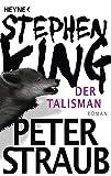 Der Talisman: Roman - Stephen King
