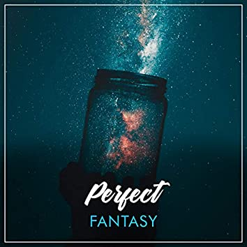 # Perfect Fantasy