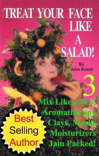 Volume 3. Treat Your Face Like a Salad Skin Care Naturally, Wrinkle-&-Blemish-Free Recipes & Gourmet Hints for a Fabu-lishous Face. Mix Like a Pro! Skin ... Lift - Natural Skin Care) (English Edition)
