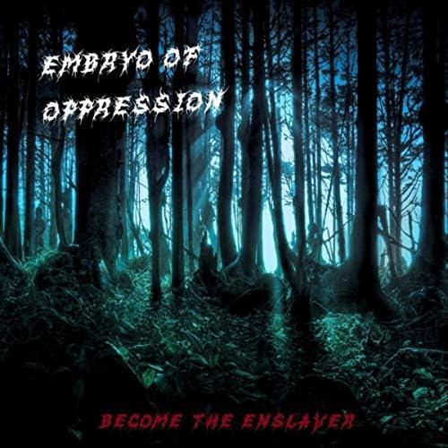 Embryo of Oppression