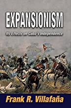 Expansionism: Its Effects on Cuba's Independence