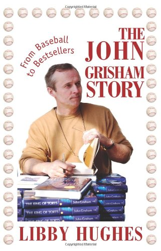 The John Grisham Story: From Baseball to Bestsellers
