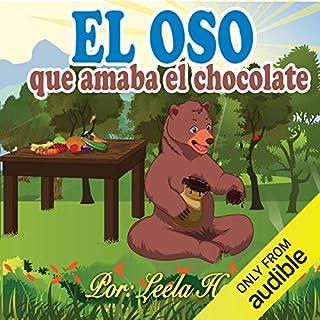 Libros para ninos en español: El oso que amaba el chocolate [Children's Books in Spanish: The Bear Who Loved Chocolate] audiobook cover art