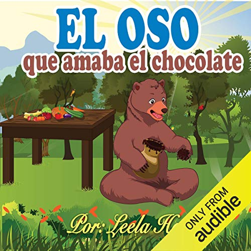 Libros para ninos en español: El oso que amaba el chocolate [Children's Books in Spanish: The Bear Who Loved Chocolate]  By  cover art