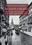 Via Dante a Milano. Una strada e la sua architettura nella città europea del XIX secolo