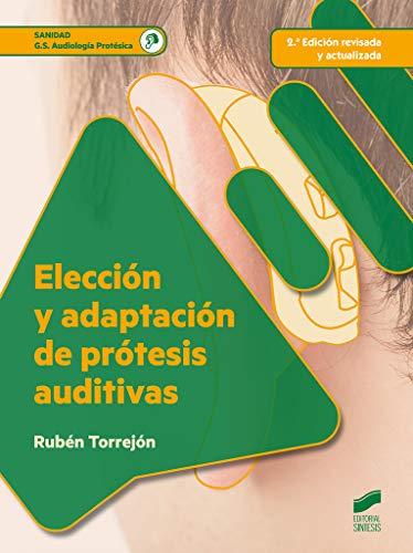Elección y adaptación de prótesis auditivas (2.ª edición revisada y actualizada): 81 (Sanidad)