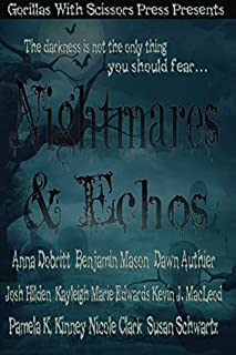 Nightmares & Echos: The 2014 GWS Press Charity Anthology (Nightmares & Echoes)