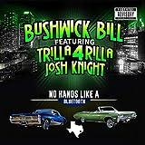 No Hands Like a Bluetooth (feat. Trilla 4 Rilla & Josh Knight) [Explicit]