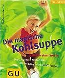 Kohlsuppe, Die magische (Feel good!)