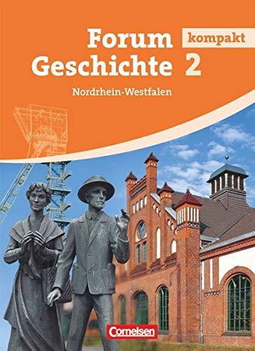 Forum Geschichte kompakt 2 SB GY NRW: Von der Frühen Neuzeit bis zur Gegenwart - Schülerbuch - Festeinband