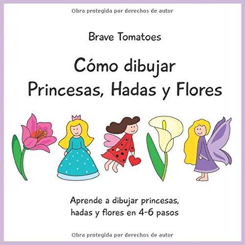Cómo dibujar princesas, hadas y flores (Aprender a dibujar paso a paso para niños)
