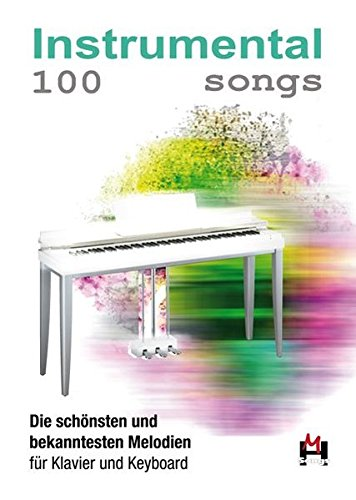 100 Instrumental Songs: Songbook für Klavier, Keyboard