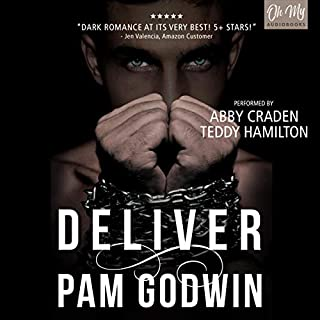 Deliver     Deliver, Book 1              By:                                                                                                                                 Pam Godwin                               Narrated by:                                                                                                                                 Abby Craden,                                                                                        Teddy Hamilton                      Length: 12 hrs     Not rated yet     Overall 0.0