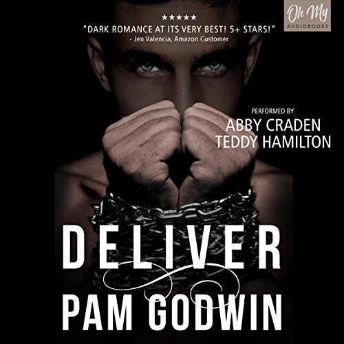Deliver     Deliver, Book 1              By:                                                                                                                                 Pam Godwin                               Narrated by:                                                                                                                                 Abby Craden,                                                                                        Teddy Hamilton                      Length: 12 hrs     44 ratings     Overall 4.7