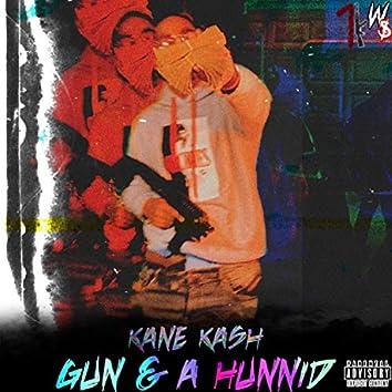 Gun & a Hunnid