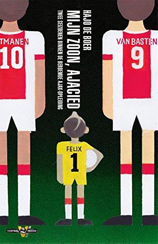 Mijn zoon, Ajacied: twee seizoenen binnen de beroemde Ajax-opleiding