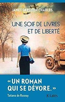 Une soif de livres et de liberté (Romans étrangers) (French Edition) van [Janet Skeslien  Charles]