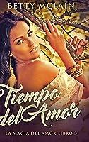 Tiempo del Amor (La Magia del Amor Libro 3)