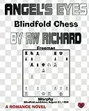 Angel's Eyes: Blindfold Chess (Carlos Series) (Volume 2)