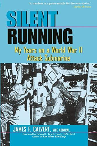Silent Running: My Years on a World War II Attack Submarine: My Years on a World War II Attack Submarine: My Years on a World War II Attack Submarine