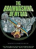 The Brainwashing of My Dad