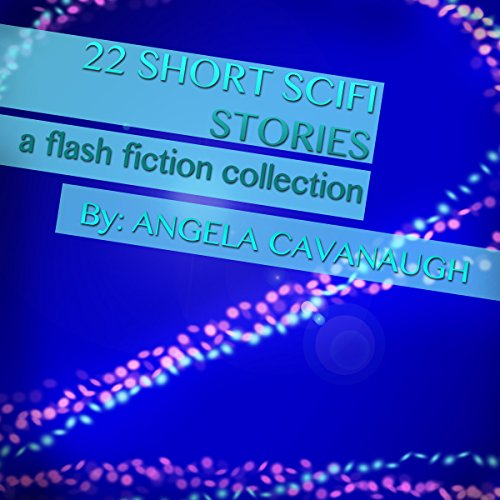 22 Short Scifi Stories Audiobook By Angela Cavanaugh cover art