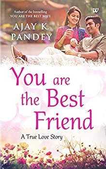 You are the Best Friend by [Ajay K. Pandey]