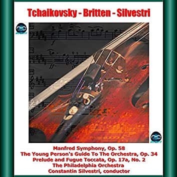 Tchaikovsky - Britten - Silvestri: Manfred Symphony -The Young Person's Guide To The Orchestra, Op. 34 - Prelude and Fugue Toccata, Op. 17a, No. 2