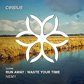 Run Away / Waste Your Time