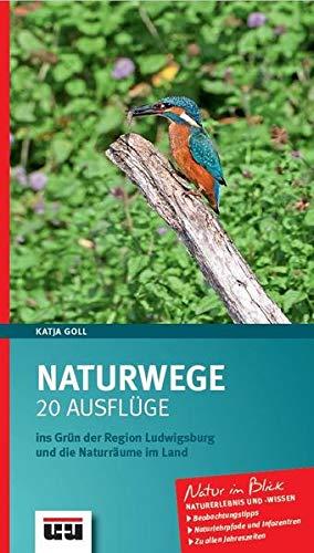 Buchseite und Rezensionen zu 'Naturwege: 20 Ausflüge ins Grün der Region Ludwigsburg und die Naturräume im Land.' von Katja Goll