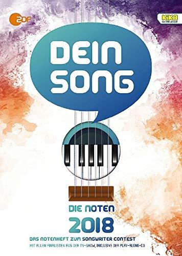 Dein Song 2018: Die Noten - mit Textbeiträgen und tollen Tipps. Gesang mit Begleitung. Ausgabe mit mp3-CD.