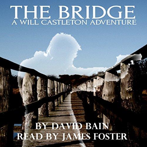 The Bridge: A Will Castleton Adventure cover art