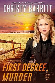 First Degree Murder (Lantern Beach P.D. Book 3) by [Christy Barritt]