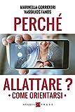Perché allattare? Come orientarsi (Salute e benessere: come orientarsi) (Italian Edition)